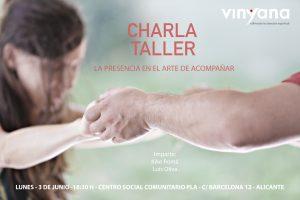 Vinyana Alicante- Charla-Taller- 03-06-2019Luis Oliva Vinyana (LA PRESENCIA EN EL ARTE DE ACOMPAÑAR) ok final
